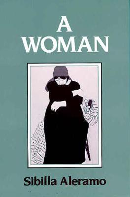 A Woman By Aleramo, Sibilla/ Delmar, Rosalind (TRN)