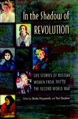 In the Shadow of Revolution By Fitzpatrick, Sheila (EDT)/ Slezkine, Yuri (EDT)