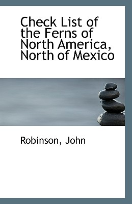 Check List of the Ferns of North America, North of Mexico
