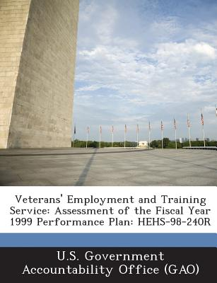 Bibliogov Veterans' Employment and Training Service: Assessment of the Fiscal Year 1999 Performance Plan: Hehs-98-240r by U. S. Government at Sears.com